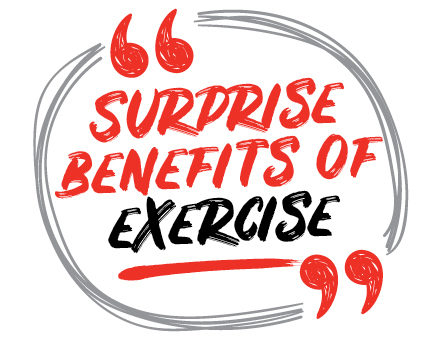 Surprise Benefits Of Exercise